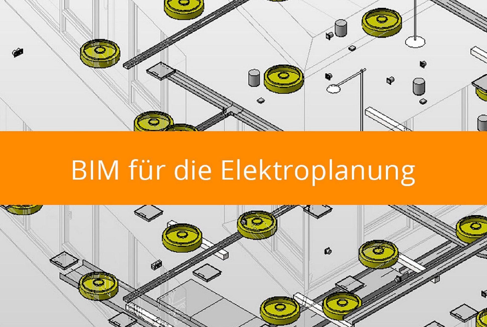 BIM und Elektroplanung – wir zeigen, wie es geht